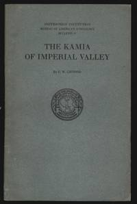 The Kamia of Imperial Valley, Smithsonian Institution Bureau of American Ethnology Bulletin 97