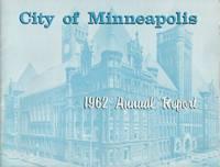 City of Minneapolis 1962 Annual Report