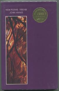 New Poems: 1980-88 by  John HAINES - First Edition - 1990 - from Between the Covers- Rare Books, Inc. ABAA and Biblio.com