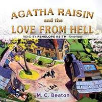 Agatha Raisin and the Love from Hell (Agatha Raisin Mysteries, Book 11) (Agatha Raisin Mysteries (Audio)) by M. C. Beaton - 2015-02-03 - from Books Express (SKU: 150461481Xn)