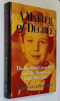 A Matter of Degree: The Hartford Circus Fire and the Mystery of Little  Miss 1565