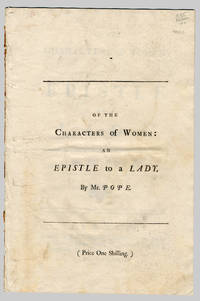 OF THE CHARACTERS OF WOMEN:  AN EPISTLE TO A LADY by  Alexander Pope - 1735 - from William Reese Company - Literature ABAA-ILAB (SKU: WRCLIT44412)