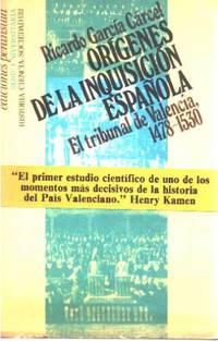 Origenes de la Inquisición española: El tribunal de Valencia, 1478-1530 (Historia, ciencia, sociedad)