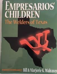 EMPRESARIOS' CHILDREN, THE WELDERS OF TEXAS