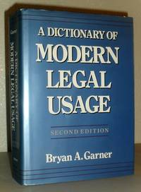 A Dictionary of Modern Legal Usage by Bryan A Garner - Second Edition, First Printing - 1995 - from Washburn Books and Biblio.com