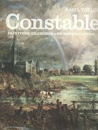 Constable: paintings, drawings and watercolours. [watercolors] [The Letters from Coleorton; Passages from English Landscape Scenery; Constable's Sayings]