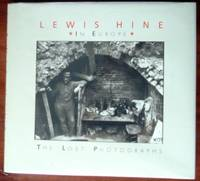 Lewis Hine in Europe: The Lost Photographs