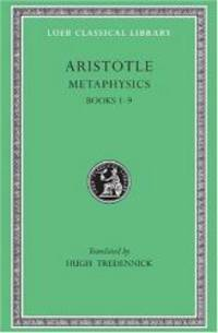 Aristotle: Metaphysics, Books I-IX (Loeb Classical Library No. 271) by Aristotle - Hardcover - 2002-06-01 - from Books Express (SKU: 0674992997n)