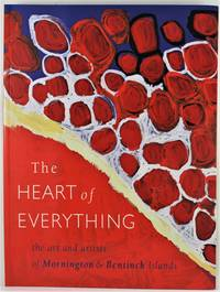 image of The Heart of Everything the art and artists of Mornington and Bentinck Islands