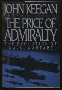 The Price of Admiralty  The Evolution of Naval Warfare by  John Keegan - Hardcover - 1989 - from E Ridge fine Books (SKU: 6660)