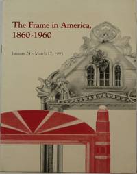 image of The Frame in America: 1860-1960