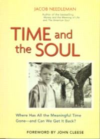 TIME AND THE SOUL by  Jacob Needleman - Paperback - Second edition - 2003 - from By The Way Books and Biblio.co.uk