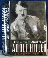 Life and Death of Adolf Hitler by  Robert Payne - Hardcover - 1990 - from Pinacle Books (SKU: 119100)