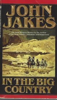 In the Big Country: The Best Western Stories of John Jakes