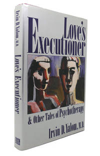 image of LOVE'S EXECUTIONER AND OTHER TALES OF PSYCHOTHERAPY