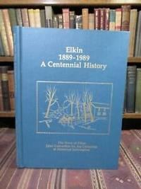Elkin 1889-1989:  A Centennial History