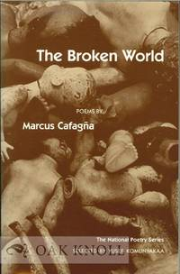 BROKEN WORLD, POEMS.|THE by  Marcus Cafagna - 1996 - from Oak Knoll Books/Oak Knoll Press (SKU: 112503)