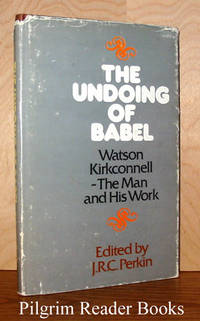 The Undoing of Babel, Watson Kirkconnell: The Man and His Work