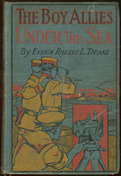 BOY ALLIES UNDER TWO FLAGS OR SWEEPING THE ENEMY FROM THE SEA, Drake, Ensign Robert