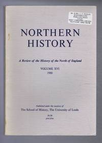 Northern History. A Review of the History of the North of England. Volume XVI (16). 1980