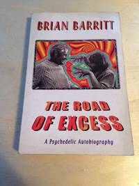 image of The Road of Excess: A Psychedelic Autobiography