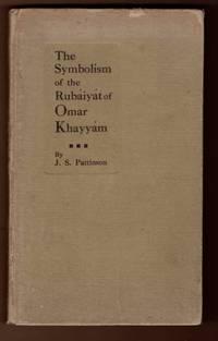 The Symbolism of the Rubaiyat of Omar Khayyam