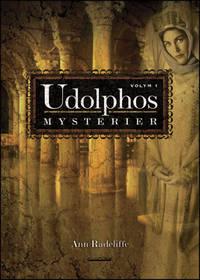 Udolphos mysterier : en romantisk berättelse, interfolierad med några poetiska...