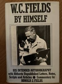image of W. C. Fields by Himself: His Intended Autobiography (1973) (Signed)