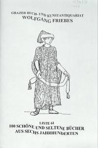 List 61/1999 : 100 schone und seltene Bucher aus sechs Jahrhunderten.