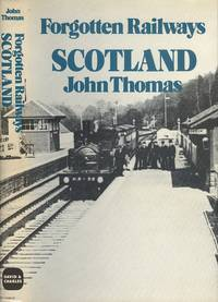Forgotten Railways: Scotland