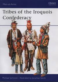 Men-at-Arms 395 Tribes of the Iroquois Confederation
