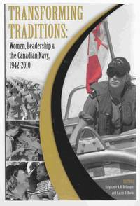 Transforming Traditions: Women, Leadership and the Canadian Navy, 1942-2010