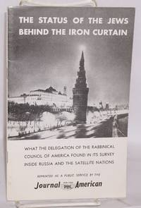 The Status of the Jews Behind the Iron Curtain: What the Delegation of the Rabbinical Council of America Found in Its Survey Inside Russia and the Satellite Nations