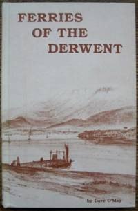 Ferries of the Derwent : a history of ferry services on the River Derwent.
