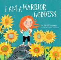 I Am A Warrior Goddess by  Jennifer Adams - Hardcover - 2018 - from Travelin' Storyseller and Biblio.com