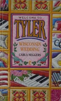 Wisconsin Wedding (Welcome to Tyler, No. 3)