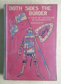 Both Sides the Border. A Tale of Hotspur and Glendower.