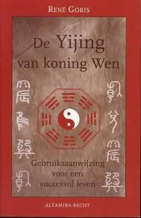 De Yijing van koning Wen. Gebruiksaanwijzing voor een succesvol leven