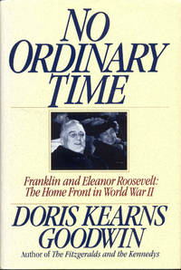 No Ordinary Time: Franklin and Eleanor Roosevelt: The Home Front in World War II by Doris Kearns Goodwin - Hardcover - 15th Printing - 1994 - from Bookmarc's and Biblio.com