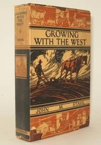 GROWING WITH THE WEST The Story of a Busy, Quiet Life