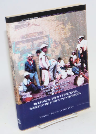 Mexico City: CIESAS, 2009. Paperback. 262p., introduction, text in Spanish, illustrated with tables,...