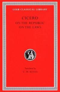 On the Republic. on the Laws by Cicero - 1928