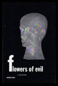 THE FLOWERS OF EVIL - A Selection