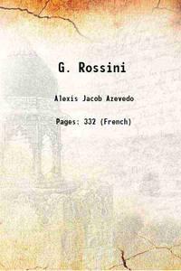 G. Rossini 1864 [Hardcover]