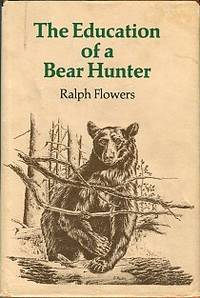 The Education Of A Bear Hunter