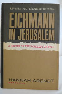 image of EICHMANN IN JERUSALEM A Report on the Banality of Evil (Revised and  Enlarged Edition)  (DJ protected by clear, acid-free mylar cover)
