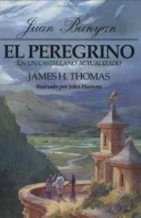 image of Peregrino: en un castellano actualizado, El (Pilgrim's Progress in Today's English) (Spanish Edition)