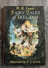 Fairy Tales of Ireland Illustrated by P.J. Lynch