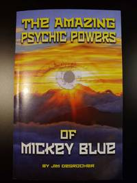 The Amazing Psychic Powers of Mickey Blue