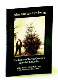 Alan Lindsay Orr-Ewing: The Father of Forest Genetics in British Columbia